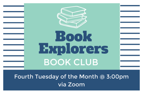 Book Explorers Book Club Fourth Tuesday of the month