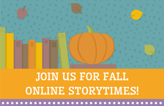 Join us for Fall Online Storytimes