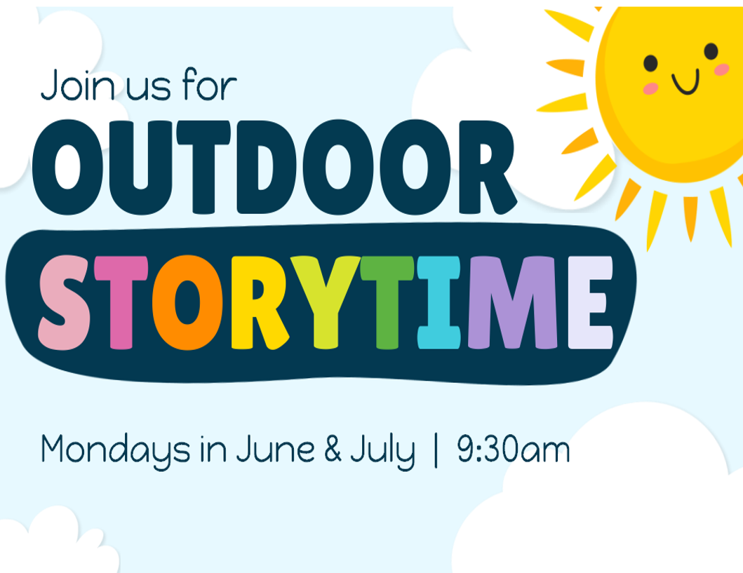 Join us for outdoor storytimes